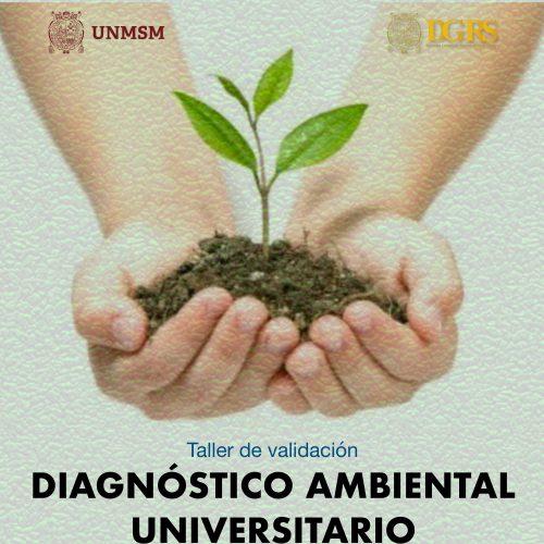 """TALLER DE VALIDACIÓN: """"DIAGNÓSTICO AMBIENTAL UNIVERSITARIO"""""""